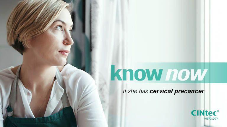 if she has <b>cervical precancer</b> with CINtec<sup>®</sup> Histology