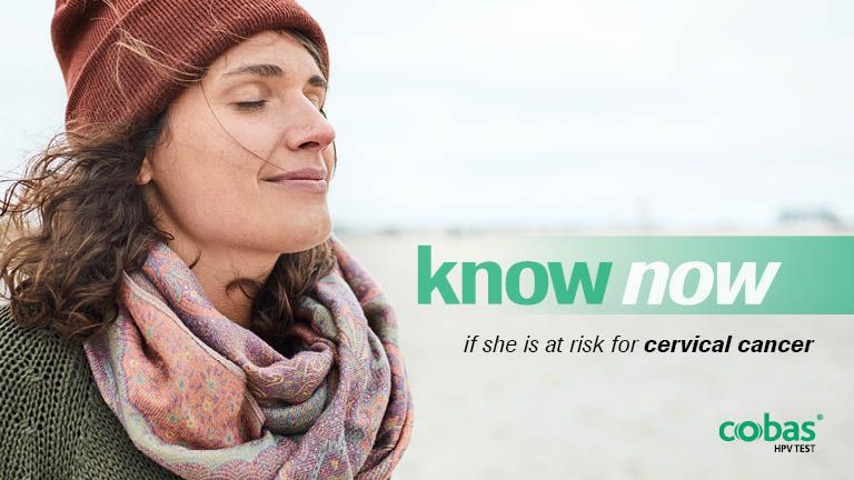Know now if she is at risk for cervical cancer with cobas® HPV Test
